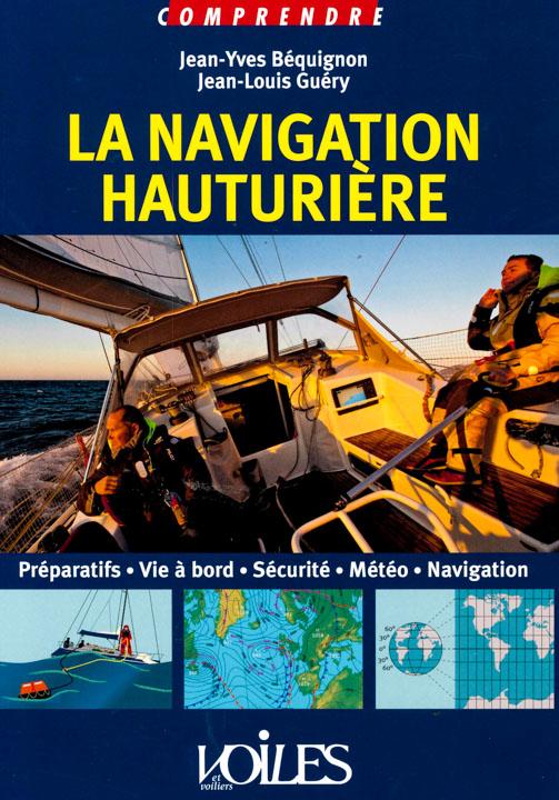 La navigation hauturière - Jean-Yves Béquignon et Jean-Louis Guéry