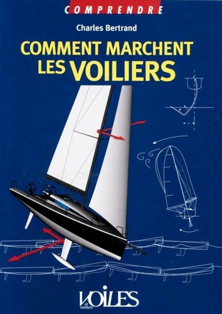 Comment marchent les voiliers - Charles Bertrand