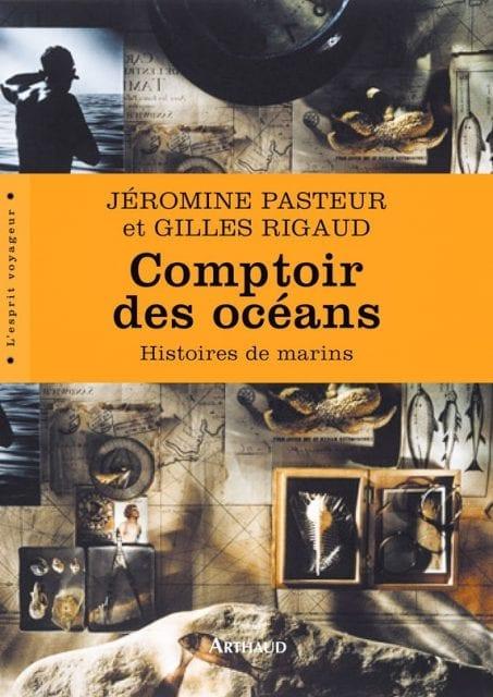 Comptoir des océans : Histoires de marins - Jéromine Pasteur et Gilles Rigaud