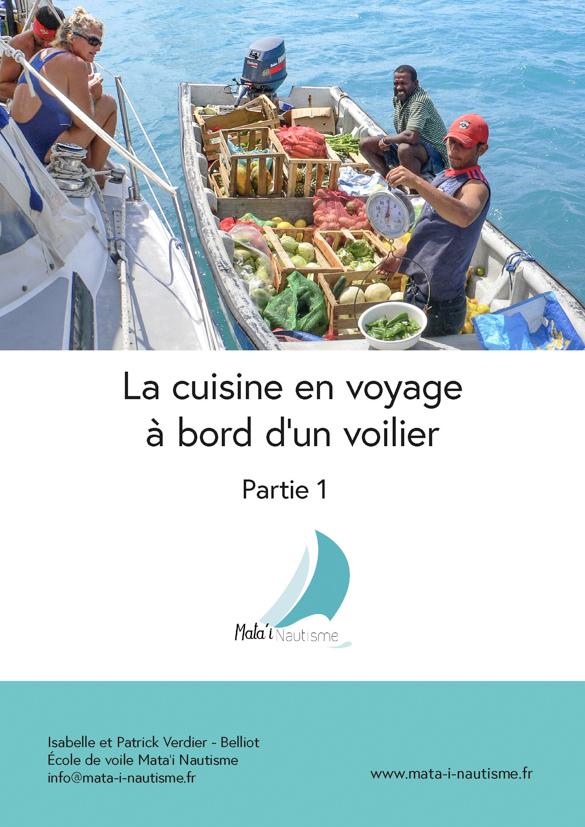 La cuisine en voyage à bord d'un voilier Partie 1