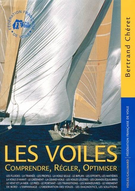 Les voiles - Comprendre, régler, optimiser - Bertrand Chéret
