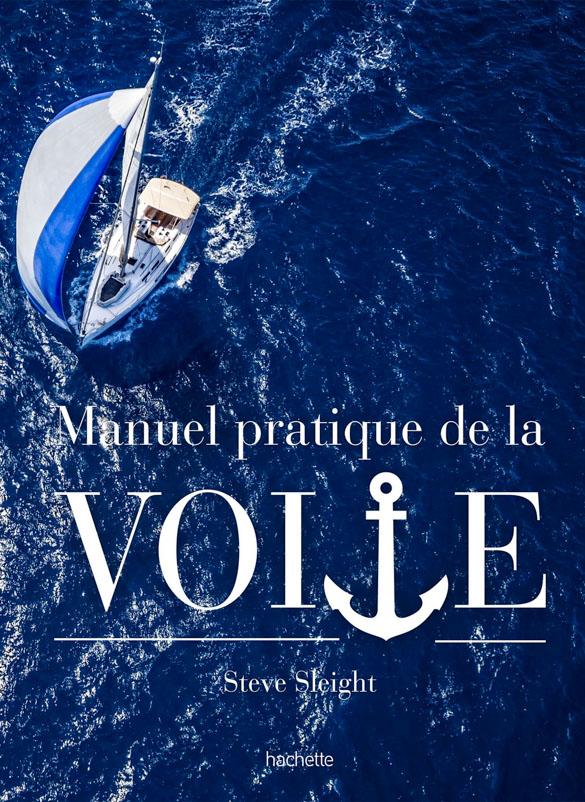 Manuel Pratique de la Voile - Steve Sleight
