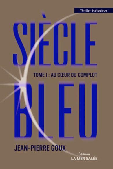 Siècle bleu tome 1 - Au cœur du complot